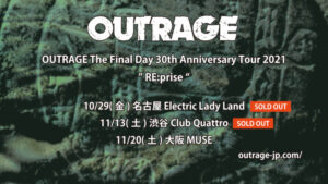 """OUTRAGE The Final Day 30th Anniversary Tour 2021 """"RE:prise"""""""